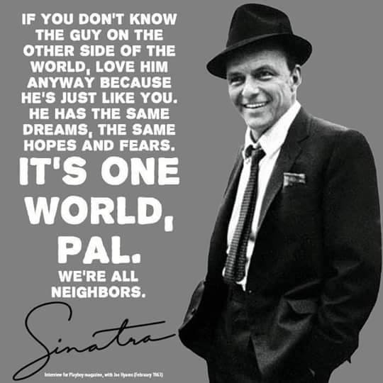 Sinatra quote We're all neighbors_n